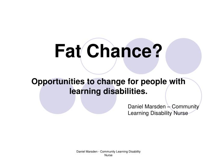 fat chance opportunities to change for people with learning disabilities n.