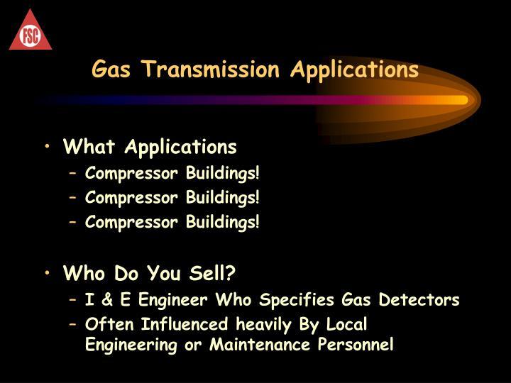 Gas transmission applications