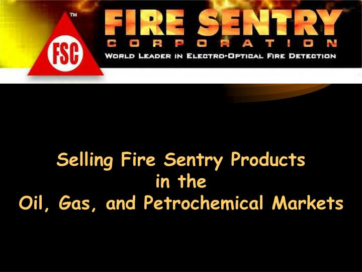 Selling Fire Sentry Products