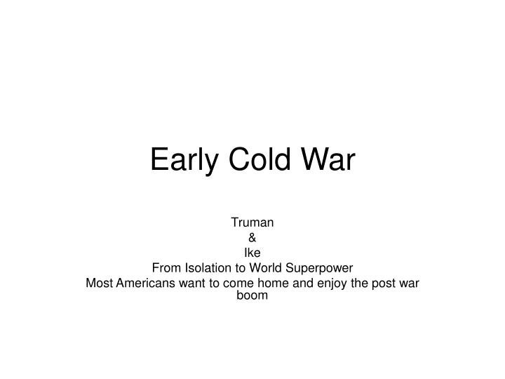 early cold war n.