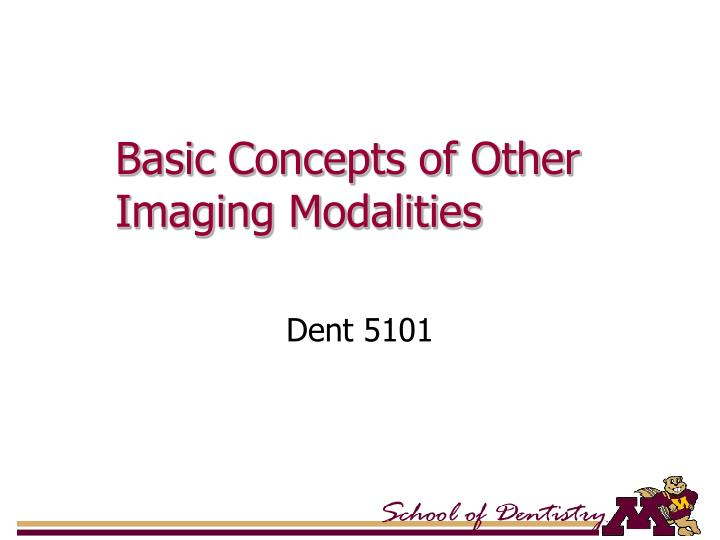 basic concepts of other imaging modalities n.