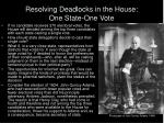 resolving deadlocks in the house one state one vote