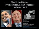 the united states presidential election process undemocratic