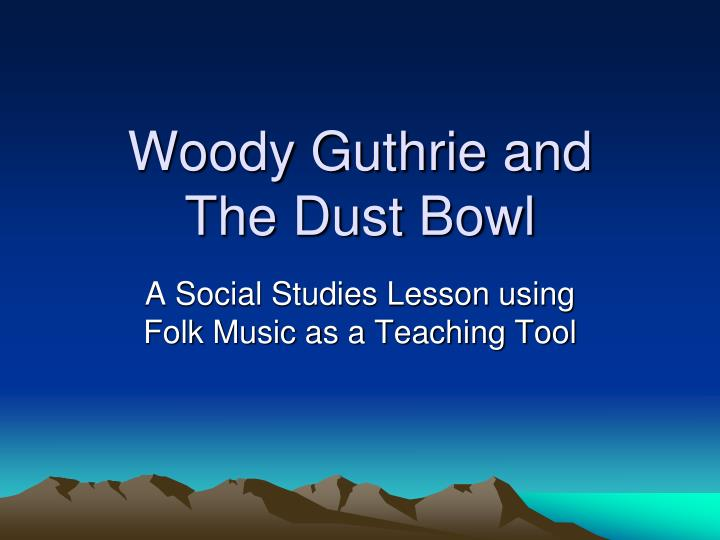 woody guthrie and the dust bowl n.