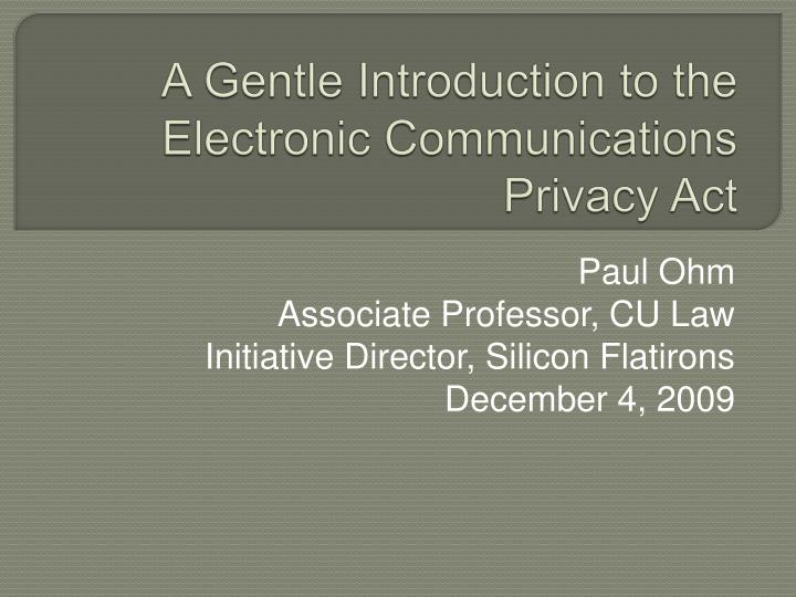 a gentle introduction to the electronic communications privacy act n.