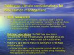 additional climate considerations for nw salmon management