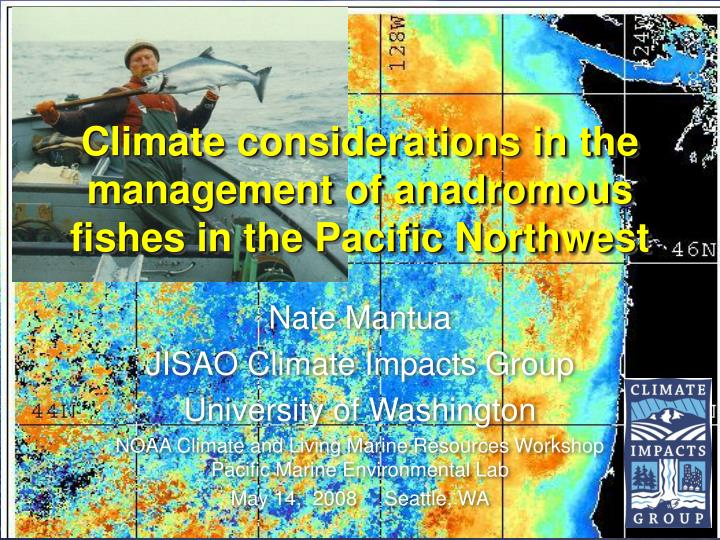 climate considerations in the management of anadromous fishes in the pacific northwest n.