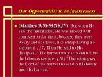 our opportunities to be intercessors7