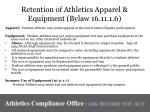 retention of athletics apparel equipment bylaw 16 11 1 6