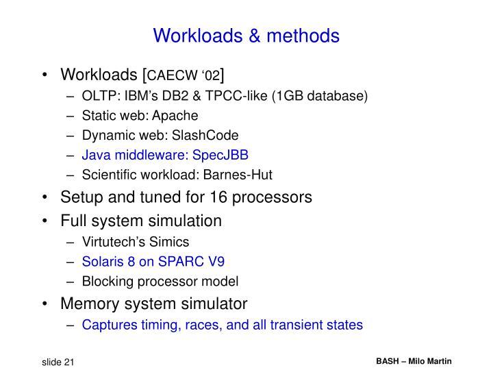 Workloads & methods