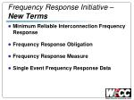 frequency response initiative new terms