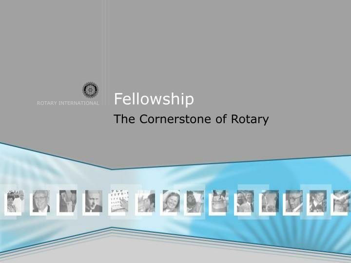 fellowship the cornerstone of rotary n.
