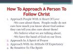 how to approach a person to follow christ