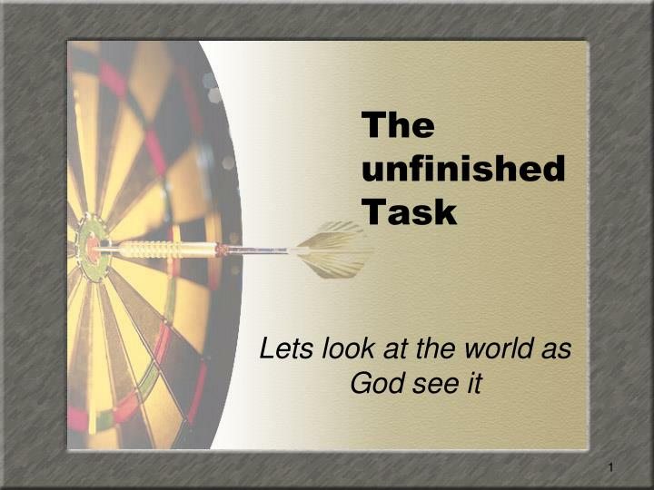 the unfinished task n.