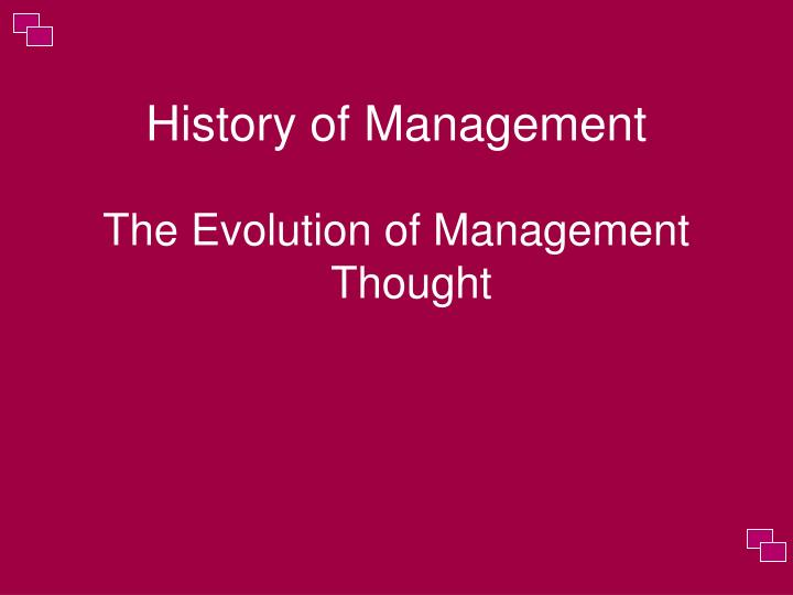 Ppt the history of management thought powerpoint presentation.