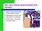 eat more whole grain breads and cereals