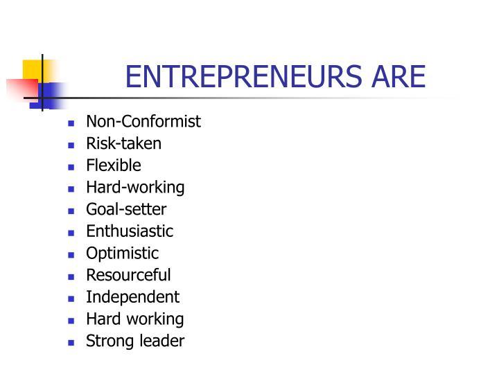Entrepreneurs are