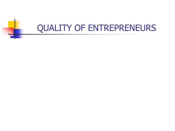Quality of entrepreneurs