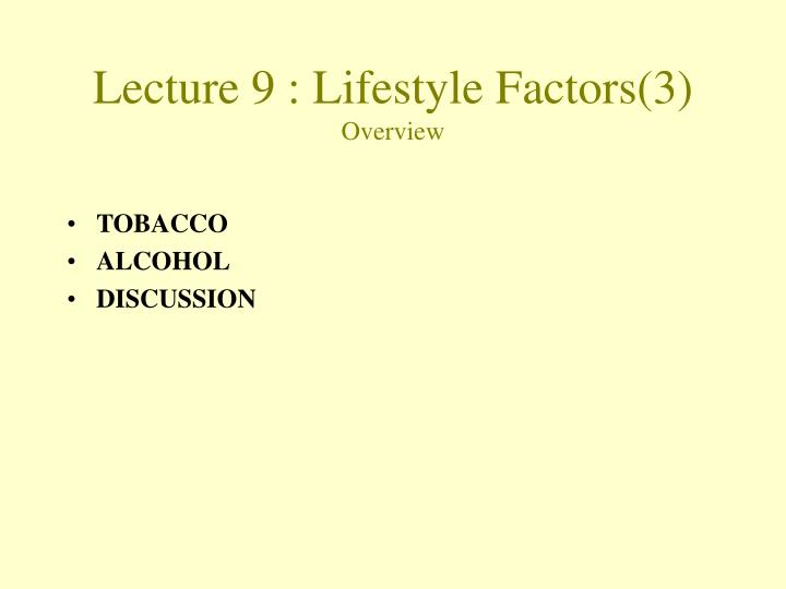lecture 9 lifestyle factors 3 overview n.