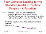 four lectures leading to the standard model of particle physics a paradigm