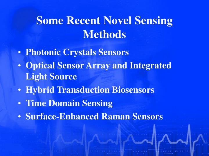 Some Recent Novel Sensing Methods