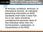 per ieee sa standards board operations manual january 2005