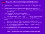 required software development environment