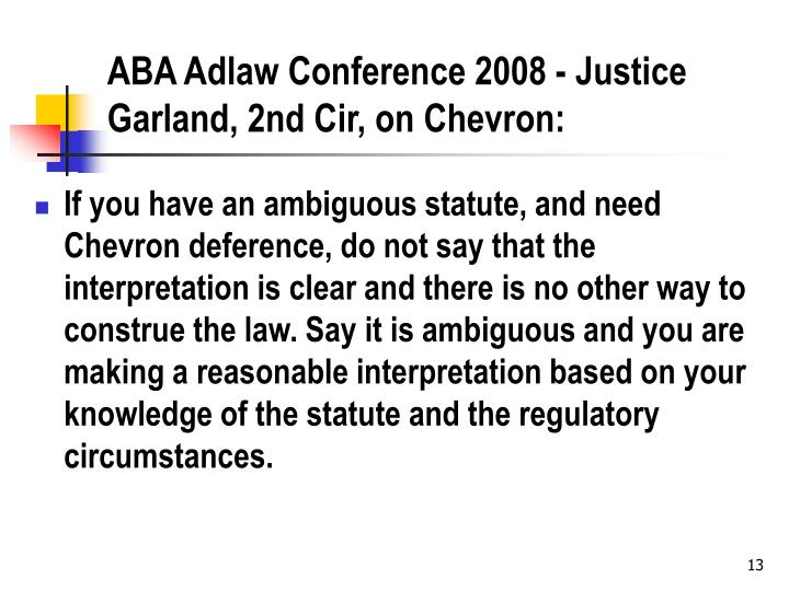 ABA Adlaw Conference 2008 - Justice Garland, 2nd Cir, on Chevron: