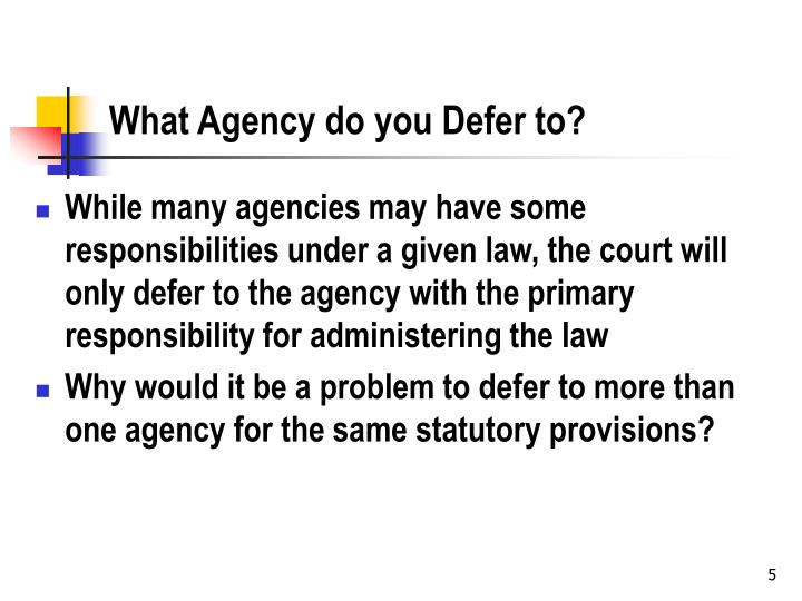 What Agency do you Defer to?