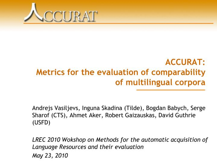 accurat metrics for the evaluation of comparability of multilingual corpora n.