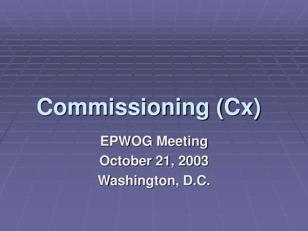 commissioning cx l.