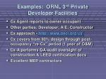 examples ornl 3 rd private developer facilities