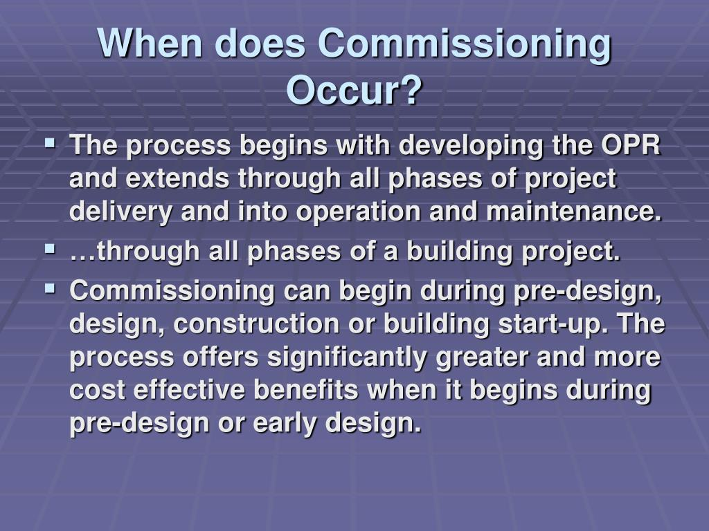 When does Commissioning Occur?