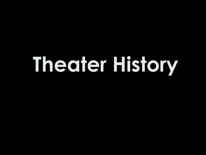theater history n.