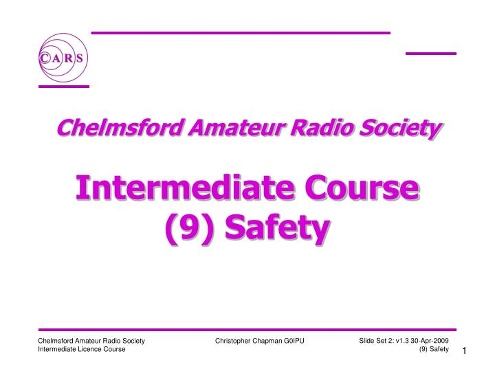 chelmsford amateur radio society intermediate course 9 safety n.