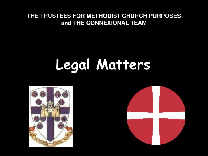 the trustees for methodist church purposes and the connexional team n.