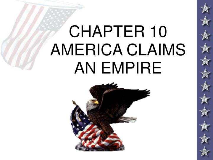 chapter 10 america claims an empire n.