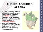 the u s acquires alaska
