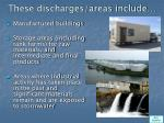 these discharges areas include2