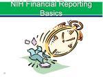 nih financial reporting basics
