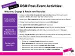 dsm post event activities