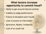 what factors increase opportunity to commit fraud