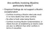 are conflicts involving muslims particularly bloody