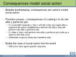 consequences model social action