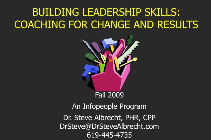 building leadership skills coaching for change and results n.