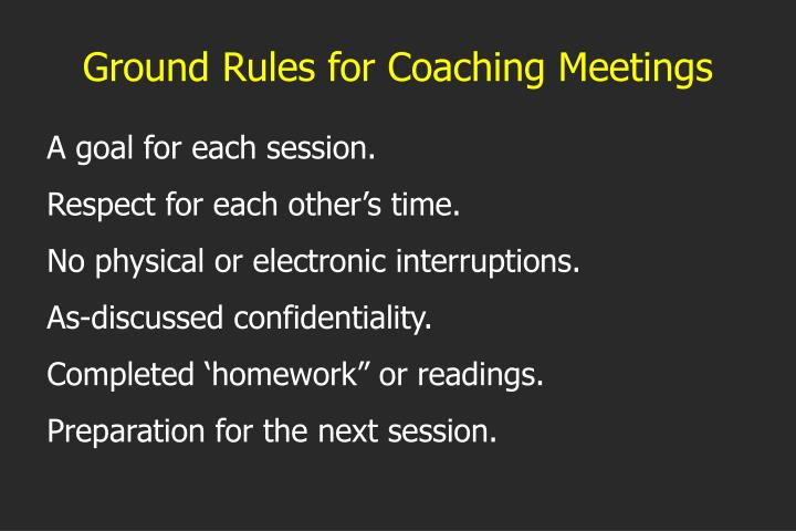 Ground Rules for Coaching Meetings