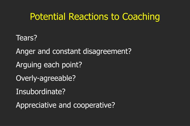 Potential Reactions to Coaching