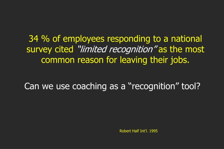 34 % of employees responding to a national survey cited