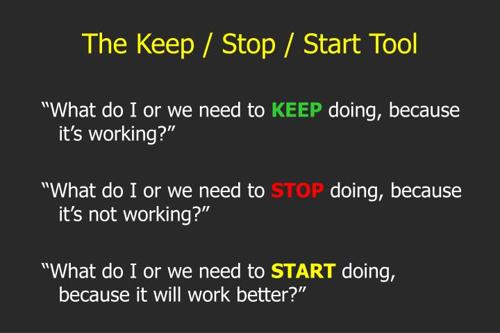 The Keep / Stop / Start Tool