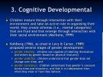 3 cognitive developmental